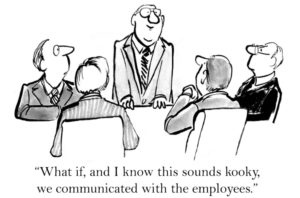 What if we just communicated with the employees?